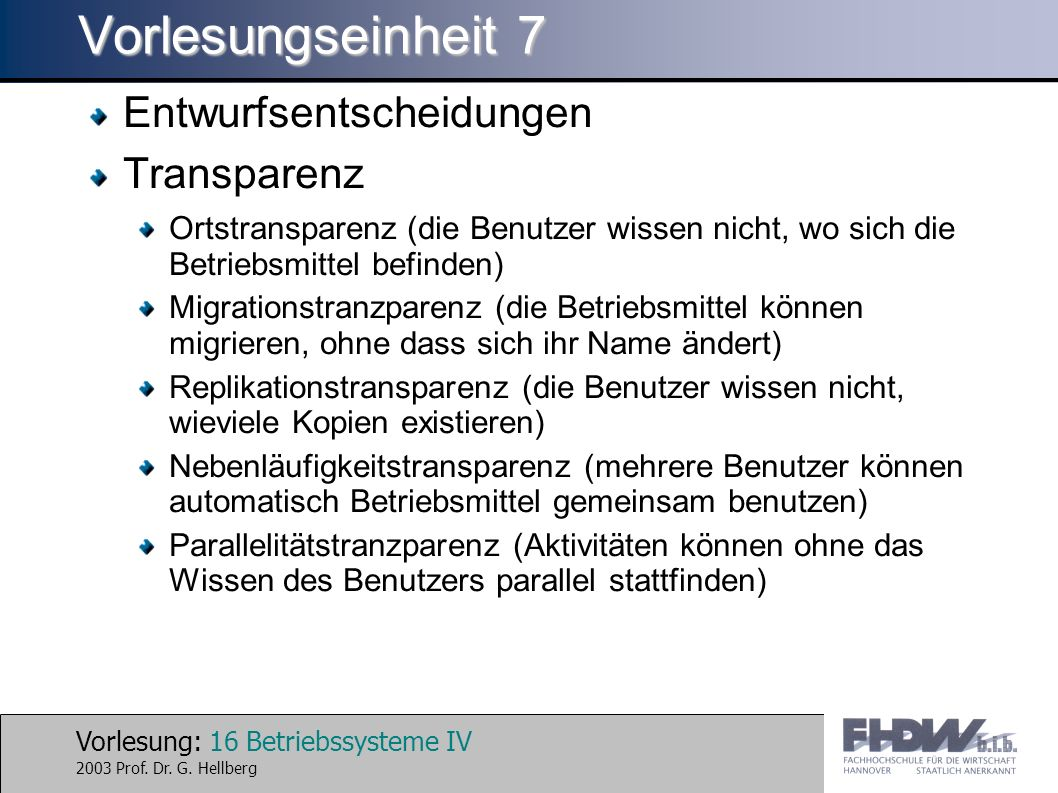 Vorlesung: 16 Betriebssysteme IV 2003 Prof. Dr. G.