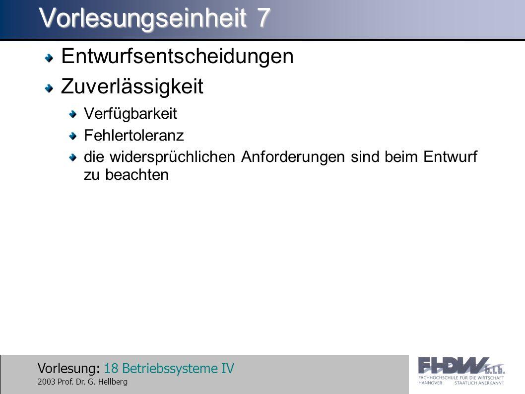 Vorlesung: 18 Betriebssysteme IV 2003 Prof. Dr. G.