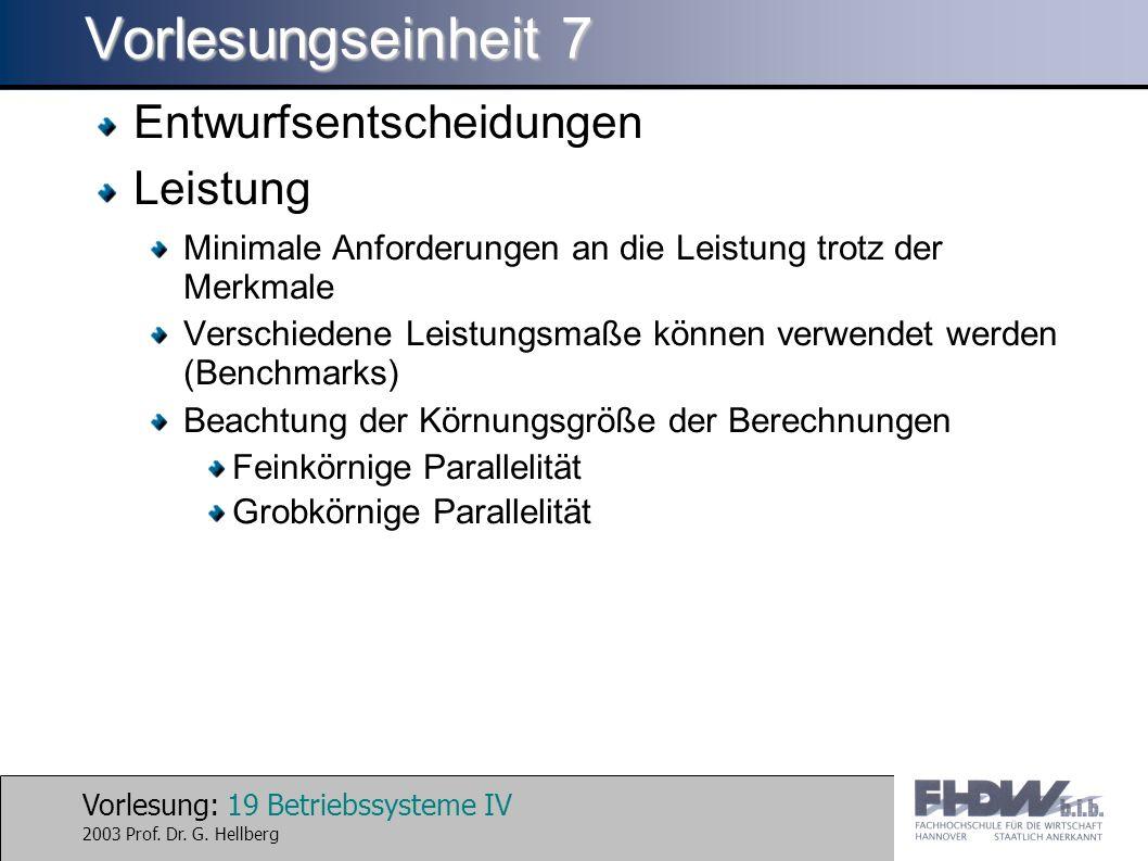 Vorlesung: 19 Betriebssysteme IV 2003 Prof. Dr. G.