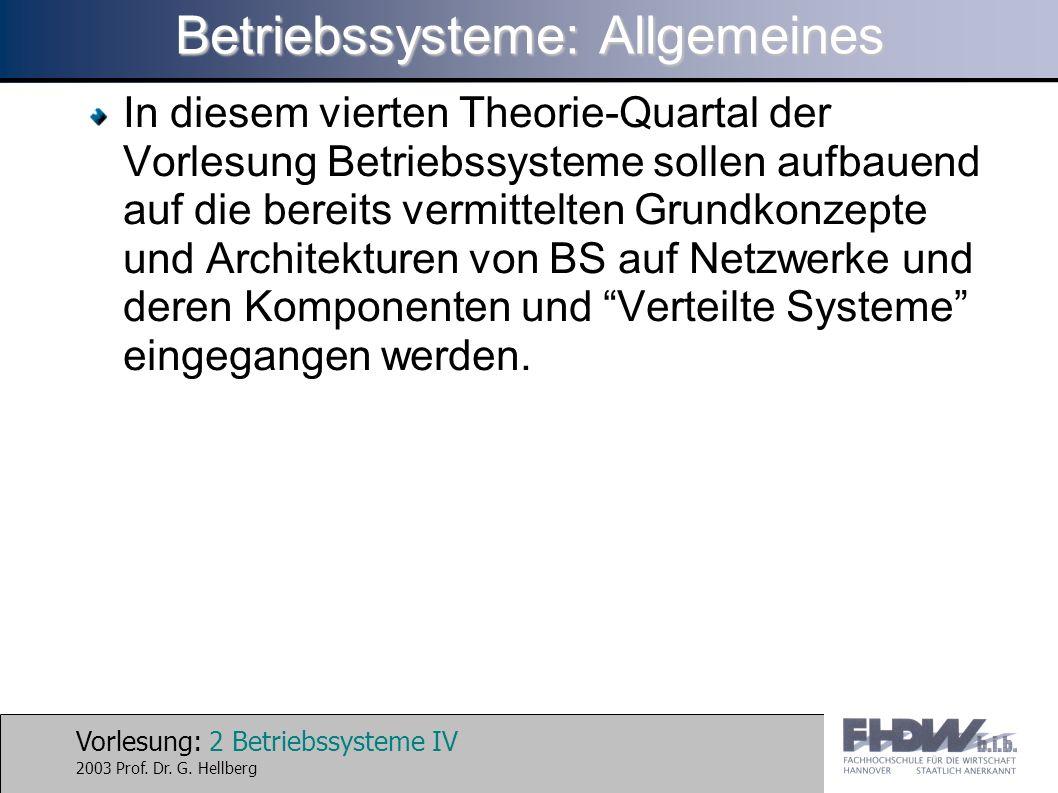 Vorlesung: 2 Betriebssysteme IV 2003 Prof. Dr. G.