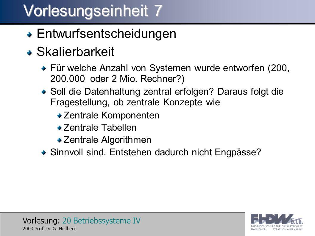 Vorlesung: 20 Betriebssysteme IV 2003 Prof. Dr. G.