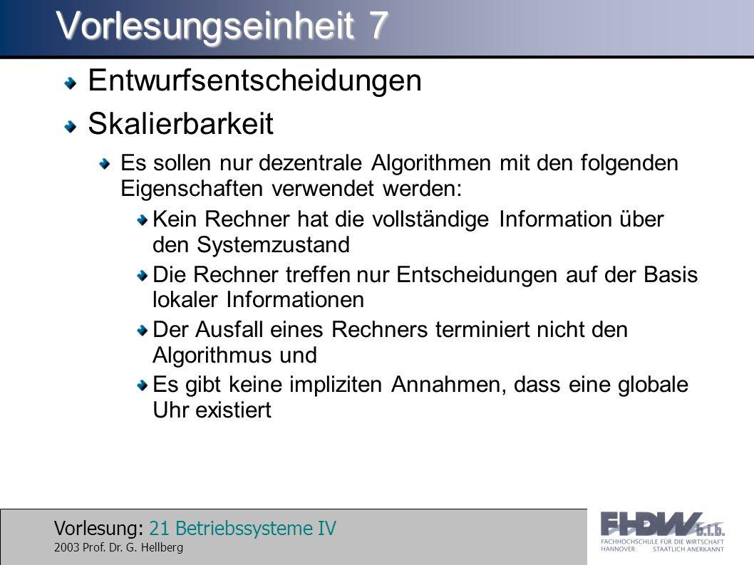 Vorlesung: 21 Betriebssysteme IV 2003 Prof. Dr. G.