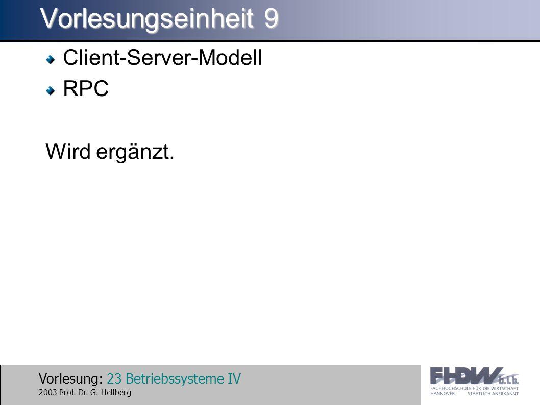 Vorlesung: 23 Betriebssysteme IV 2003 Prof. Dr. G.