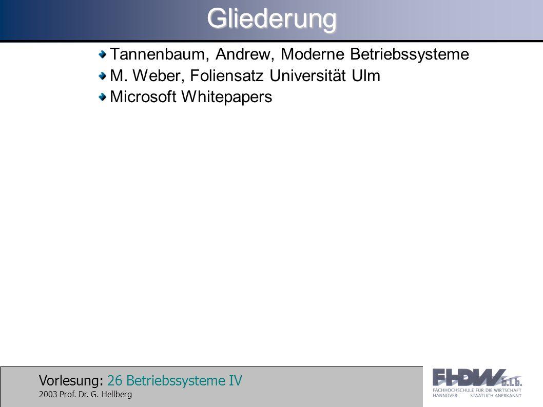 Vorlesung: 26 Betriebssysteme IV 2003 Prof. Dr. G.