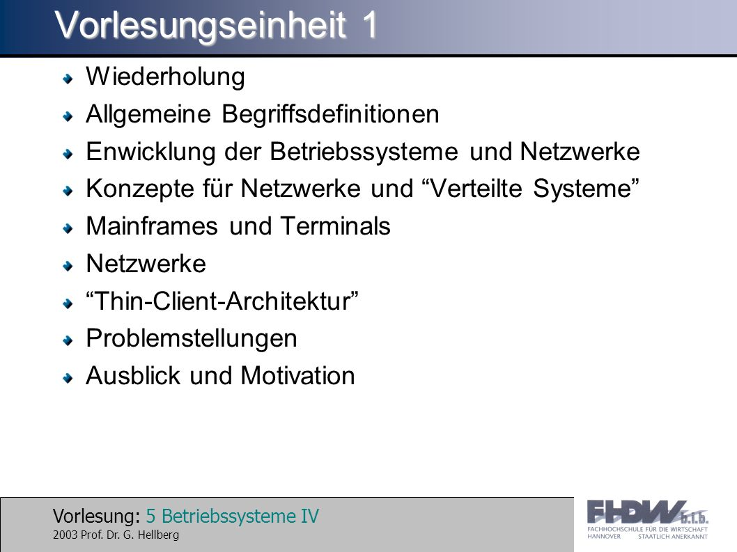Vorlesung: 26 Betriebssysteme IV 2003 Prof.Dr. G.