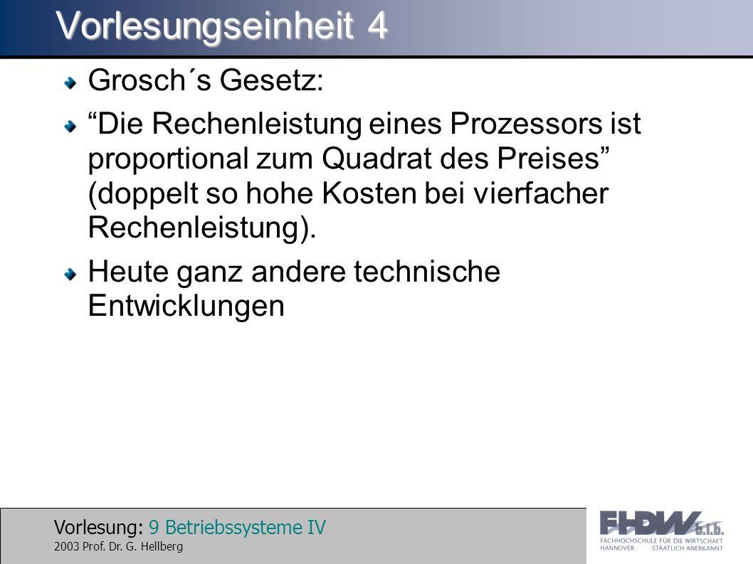 Vorlesung: 10 Betriebssysteme IV 2003 Prof.Dr. G.