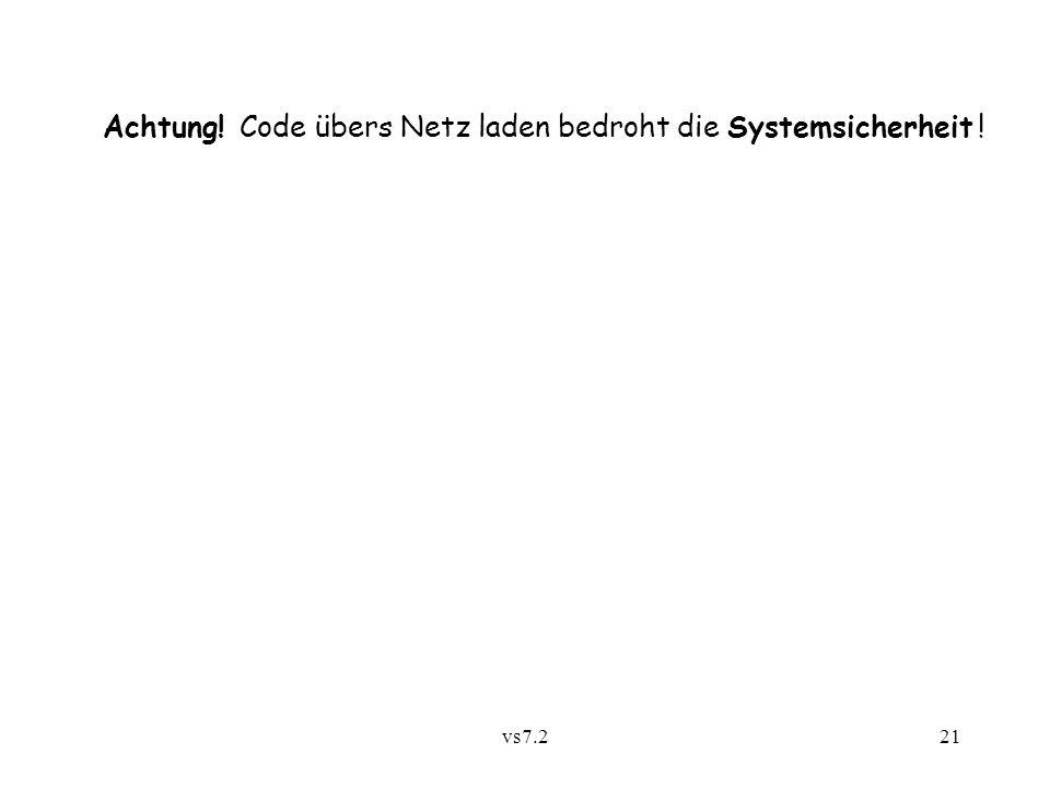 vs7.221 Achtung! Code übers Netz laden bedroht die Systemsicherheit !