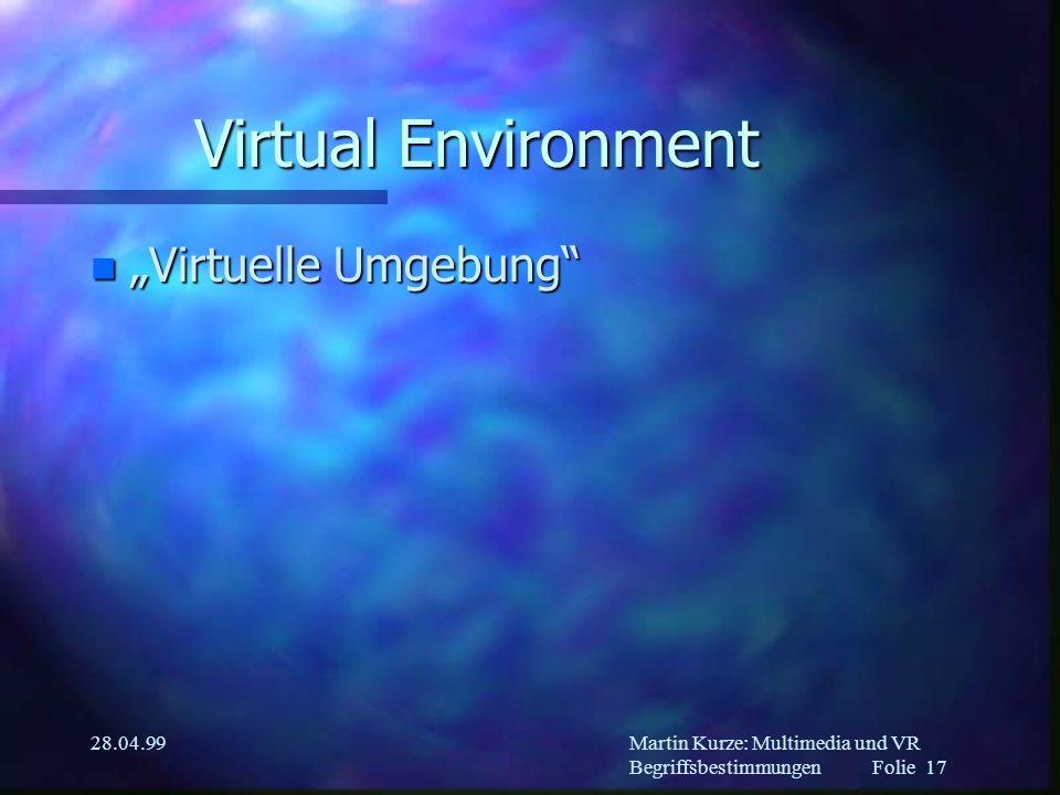 Martin Kurze: Multimedia und VR Begriffsbestimmungen Folie 16 28.04.99 Hypertext n Mehr als nur HTML n Lost in Serpendipity-Syndrom –z.B.