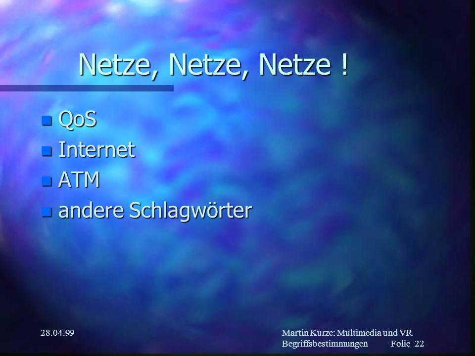 Martin Kurze: Multimedia und VR Begriffsbestimmungen Folie 21 28.04.99 Agenten n Wichtig, wichtig!