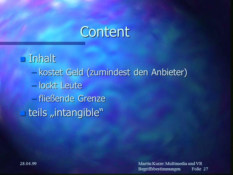 Martin Kurze: Multimedia und VR Begriffsbestimmungen Folie 26 28.04.99 Browser n Stöbern –im Web...