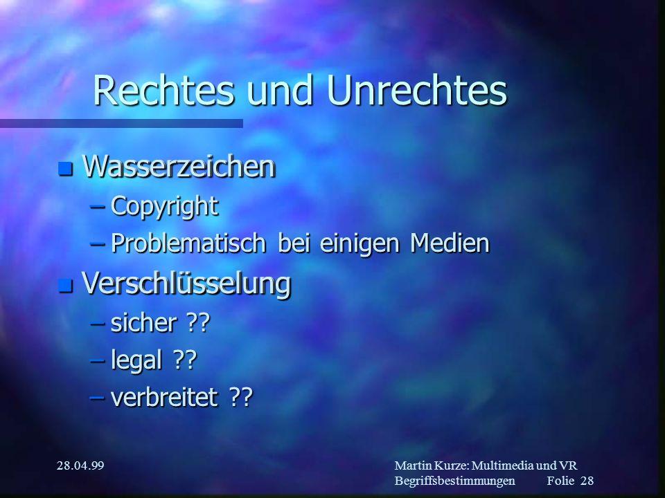 Martin Kurze: Multimedia und VR Begriffsbestimmungen Folie 27 28.04.99 Content n Inhalt –kostet Geld (zumindest den Anbieter) –lockt Leute –fließende Grenze n teils intangible