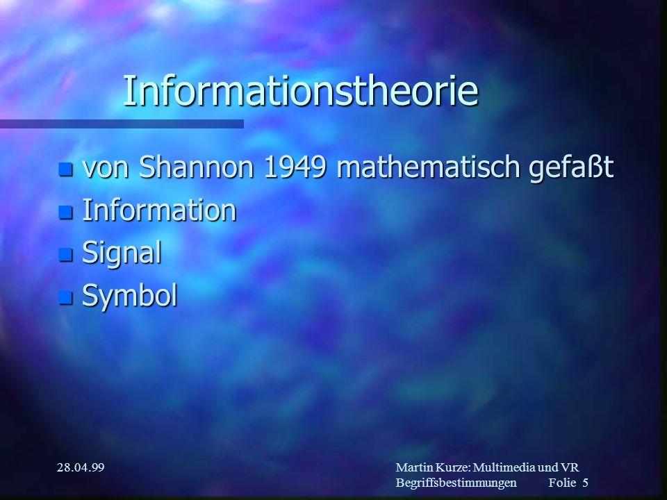 Martin Kurze: Multimedia und VR Begriffsbestimmungen Folie 4 28.04.99 digitale Repräsentation n...