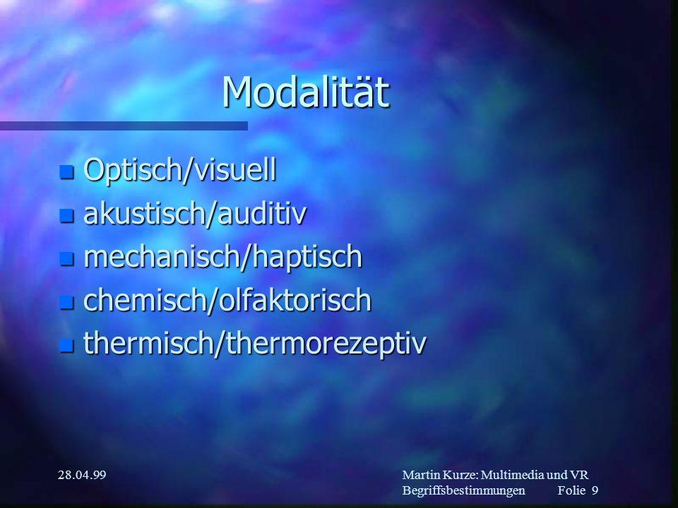 Martin Kurze: Multimedia und VR Begriffsbestimmungen Folie 8 28.04.99 Medium n Text n Bild n Video n Plastik n...