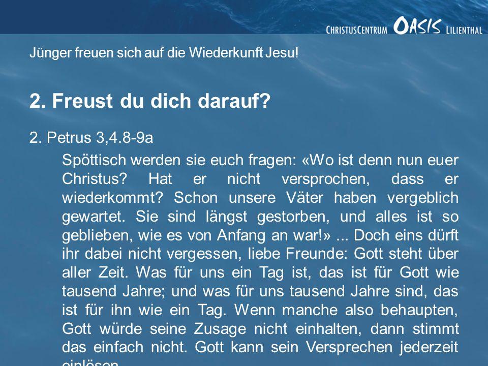Jünger freuen sich auf die Wiederkunft Jesu.2. Freust du dich darauf.