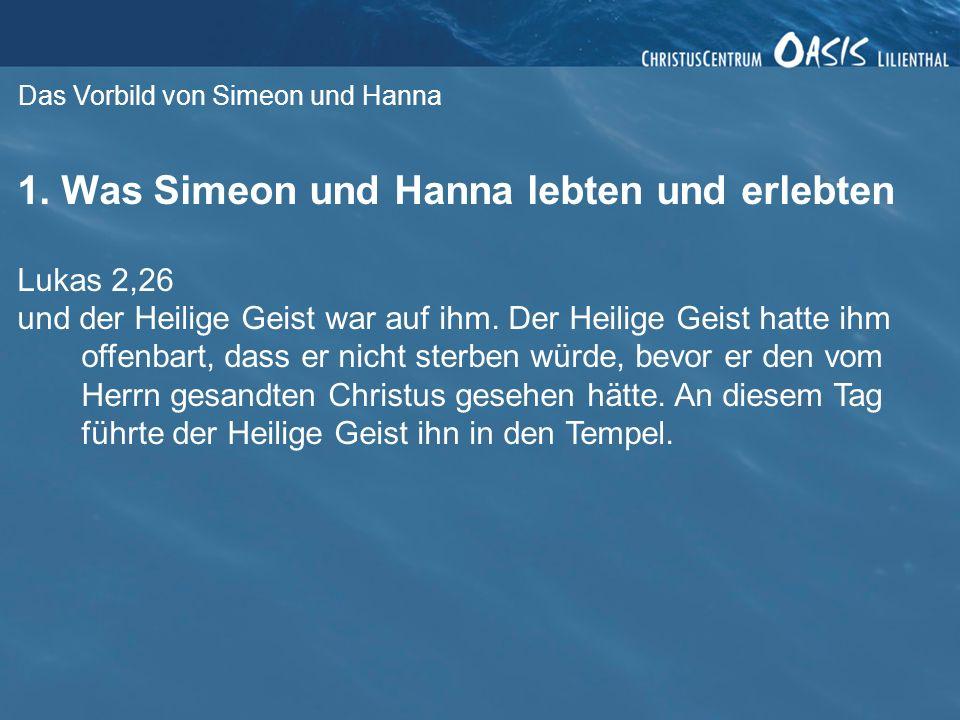Das Vorbild von Simeon und Hanna 1.