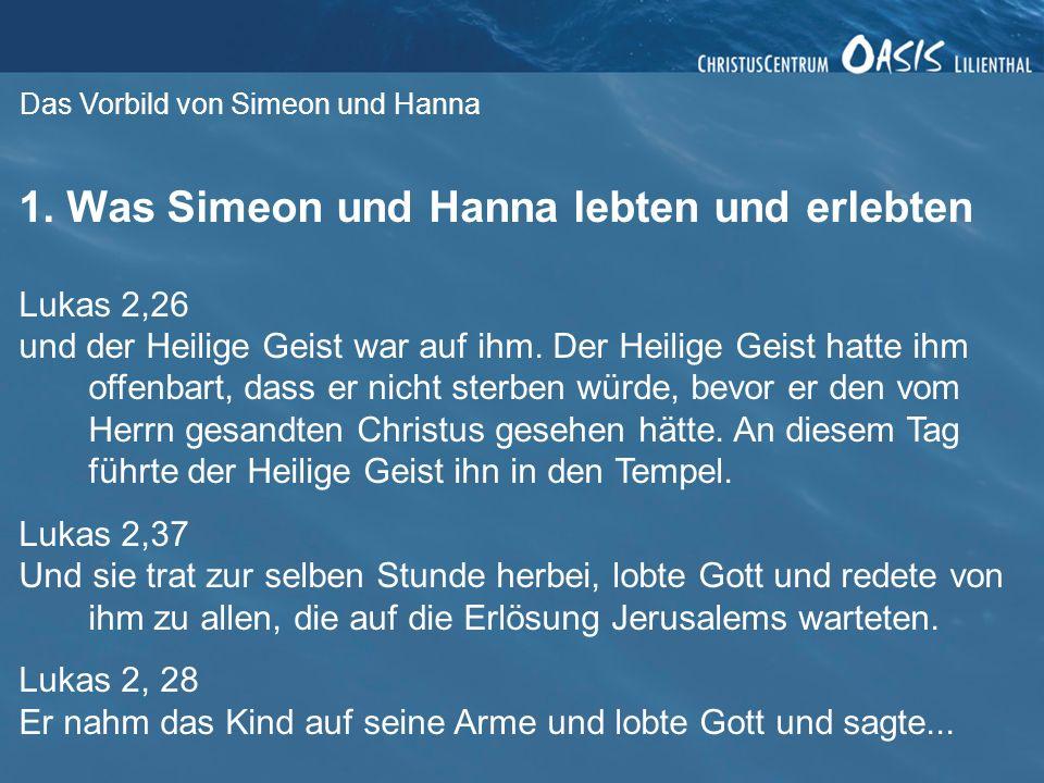 Das Vorbild von Simeon und Hanna 2. Was wollen wir erleben?