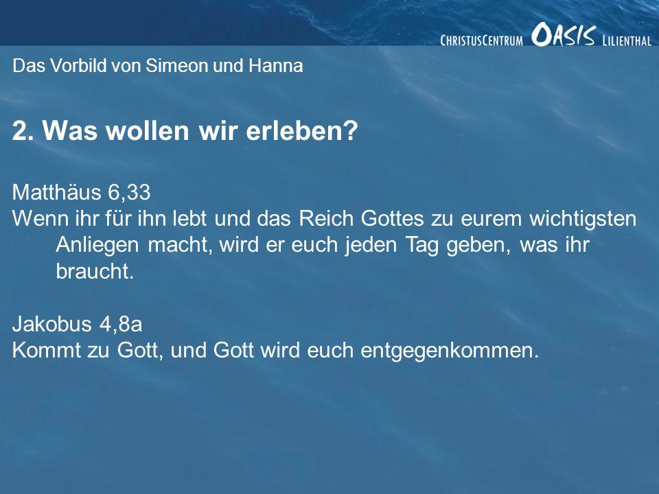Das Vorbild von Simeon und Hanna 3. Wie dafür leben?