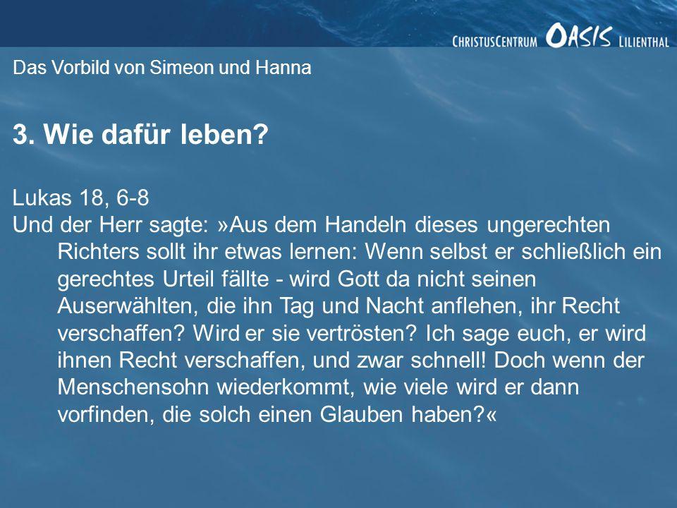 Das Vorbild von Simeon und Hanna 3.Wie dafür leben.