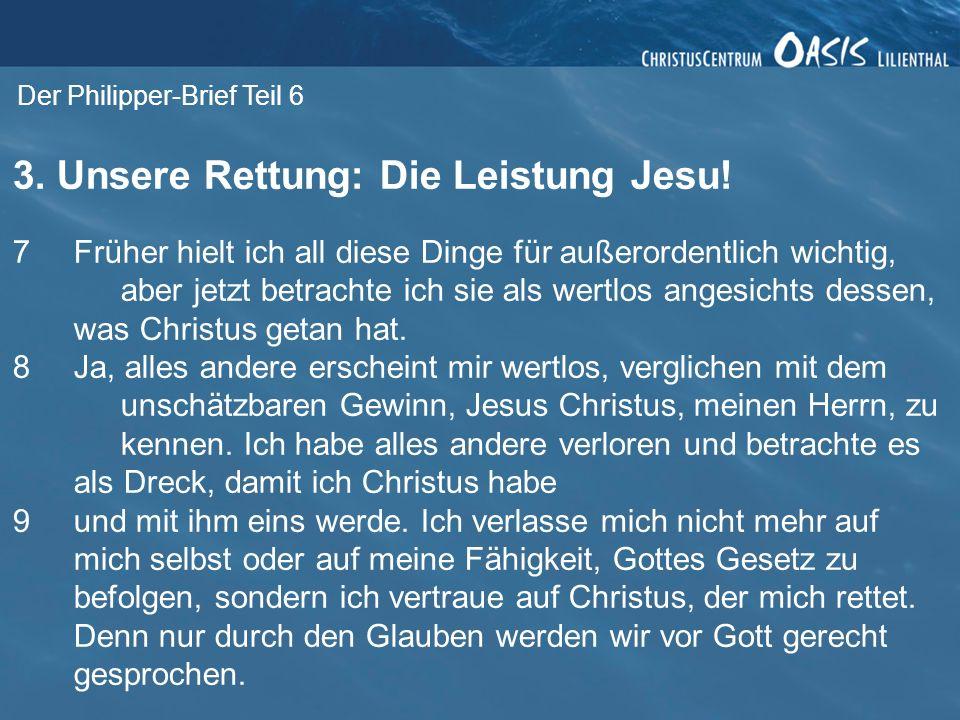 Der Philipper-Brief Teil 6 3.Unsere Rettung: Die Leistung Jesu.