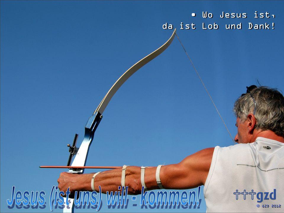 GZD 2012 Wo Jesus ist, da ist Lob und Dank!