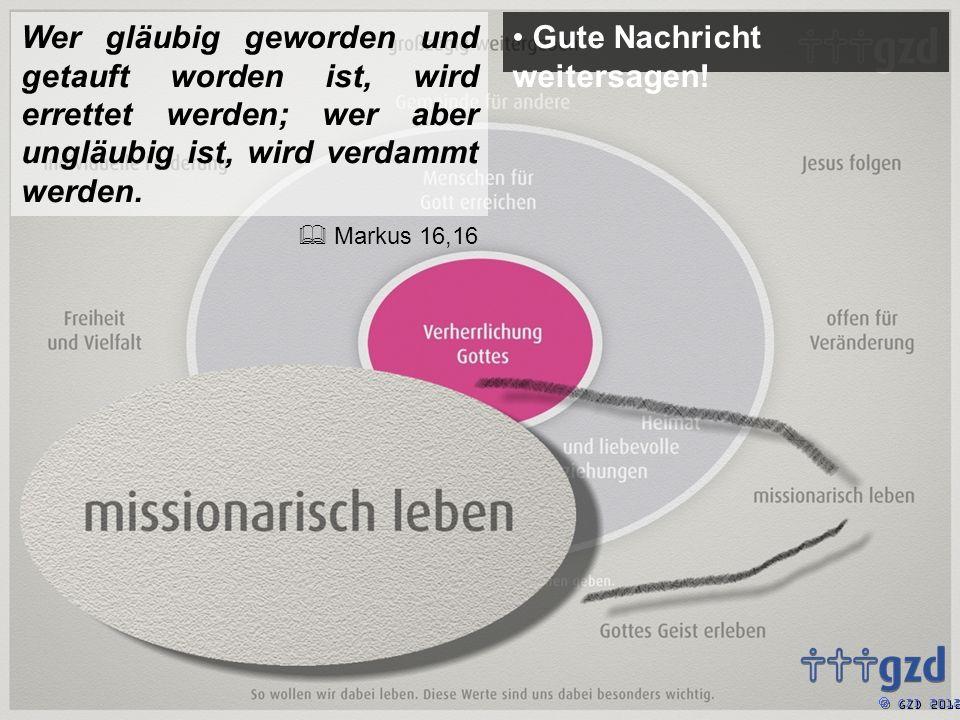 GZD 2012 Gute Nachricht weitersagen.Antwort darauf geben.
