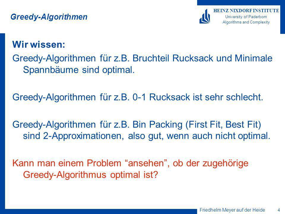 Friedhelm Meyer auf der Heide 25 HEINZ NIXDORF INSTITUTE University of Paderborn Algorithms and Complexity Dijkstras algorithm Decrease key