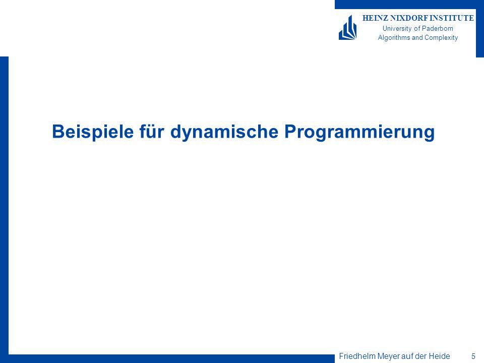 Friedhelm Meyer auf der Heide 16 HEINZ NIXDORF INSTITUTE University of Paderborn Algorithms and Complexity Greedy ist optimal für Bruchteil-Rucksack