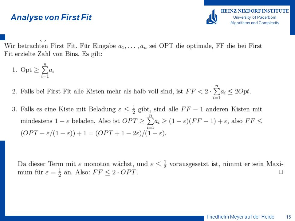 Friedhelm Meyer auf der Heide 15 HEINZ NIXDORF INSTITUTE University of Paderborn Algorithms and Complexity Analyse von First Fit