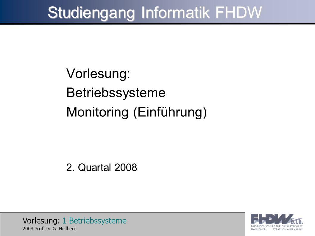 Vorlesung: 1 Betriebssysteme 2008 Prof. Dr. G.