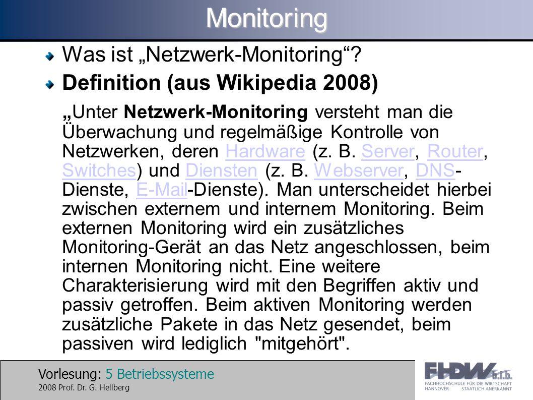 Vorlesung: 5 Betriebssysteme 2008 Prof. Dr. G. HellbergMonitoring Was ist Netzwerk-Monitoring.