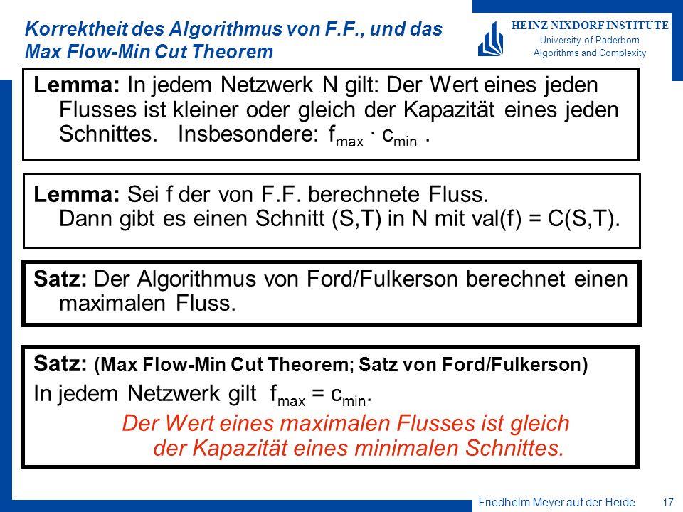 Friedhelm Meyer auf der Heide 17 HEINZ NIXDORF INSTITUTE University of Paderborn Algorithms and Complexity Korrektheit des Algorithmus von F.F., und d