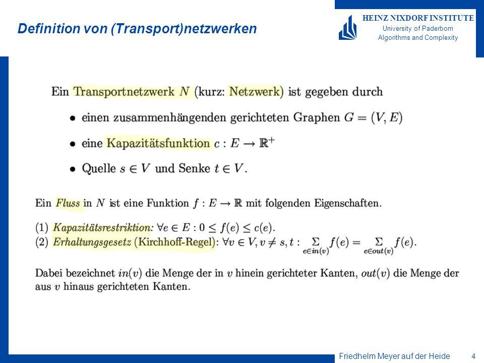 Friedhelm Meyer auf der Heide 5 HEINZ NIXDORF INSTITUTE University of Paderborn Algorithms and Complexity Definition von Flüssen; Beispiel Ein Beispiel
