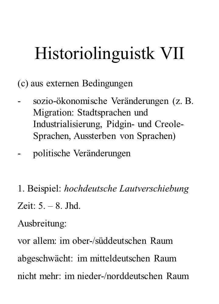Historiolinguistk VII (c) aus externen Bedingungen -sozio-ökonomische Veränderungen (z. B. Migration: Stadtsprachen und Industrialisierung, Pidgin- un