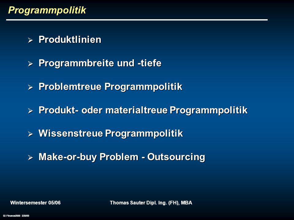 Wintersemester 05/06Thomas Sauter Dipl. Ing. (FH), MBA 53 Finance2000 3/20/99 Programmpolitik Produktlinien Produktlinien Programmbreite und -tiefe Pr
