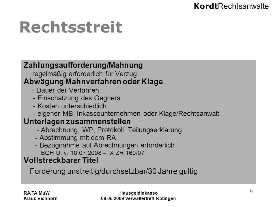 Kordt Rechtsanwälte RA/FA MuW Klaus Eichhorn Hausgeldinkasso 08.05.2009 Verwaltertreff Ratingen 20 Rechtsstreit Zahlungsaufforderung/Mahnung regelmäßi