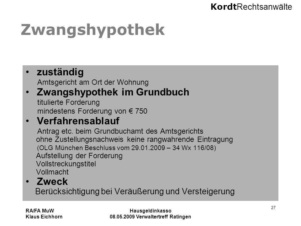 Kordt Rechtsanwälte RA/FA MuW Klaus Eichhorn Hausgeldinkasso 08.05.2009 Verwaltertreff Ratingen 27 Zwangshypothek zuständig Amtsgericht am Ort der Woh