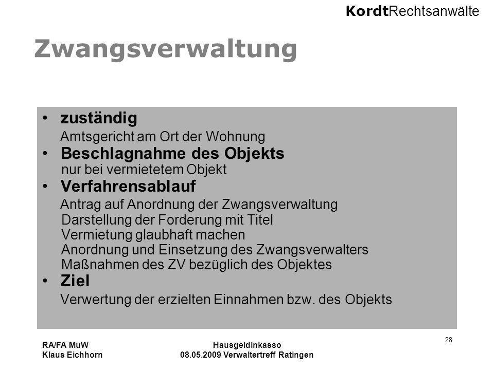 Kordt Rechtsanwälte RA/FA MuW Klaus Eichhorn Hausgeldinkasso 08.05.2009 Verwaltertreff Ratingen 28 Zwangsverwaltung zuständig Amtsgericht am Ort der W