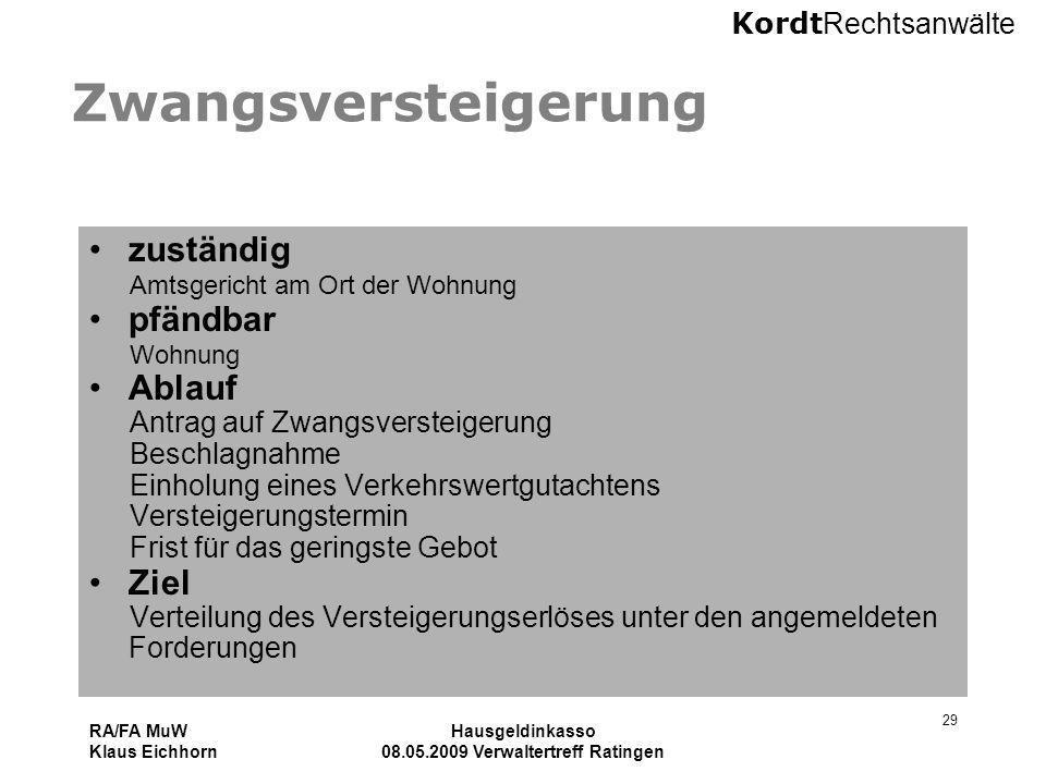 Kordt Rechtsanwälte RA/FA MuW Klaus Eichhorn Hausgeldinkasso 08.05.2009 Verwaltertreff Ratingen 29 Zwangsversteigerung zuständig Amtsgericht am Ort de