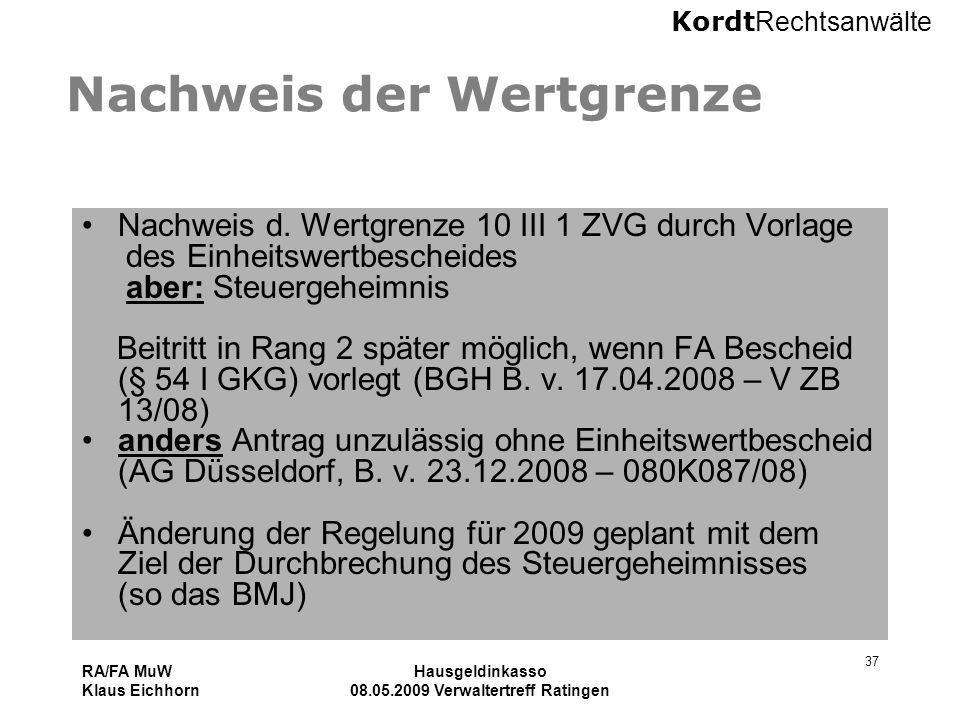 Kordt Rechtsanwälte RA/FA MuW Klaus Eichhorn Hausgeldinkasso 08.05.2009 Verwaltertreff Ratingen 37 Nachweis der Wertgrenze Nachweis d. Wertgrenze 10 I