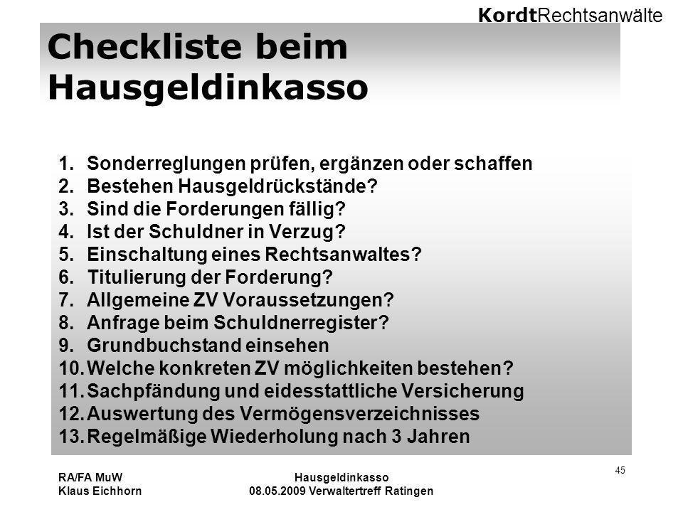 Kordt Rechtsanwälte RA/FA MuW Klaus Eichhorn Hausgeldinkasso 08.05.2009 Verwaltertreff Ratingen 45 Checkliste beim Hausgeldinkasso 1.Sonderreglungen p