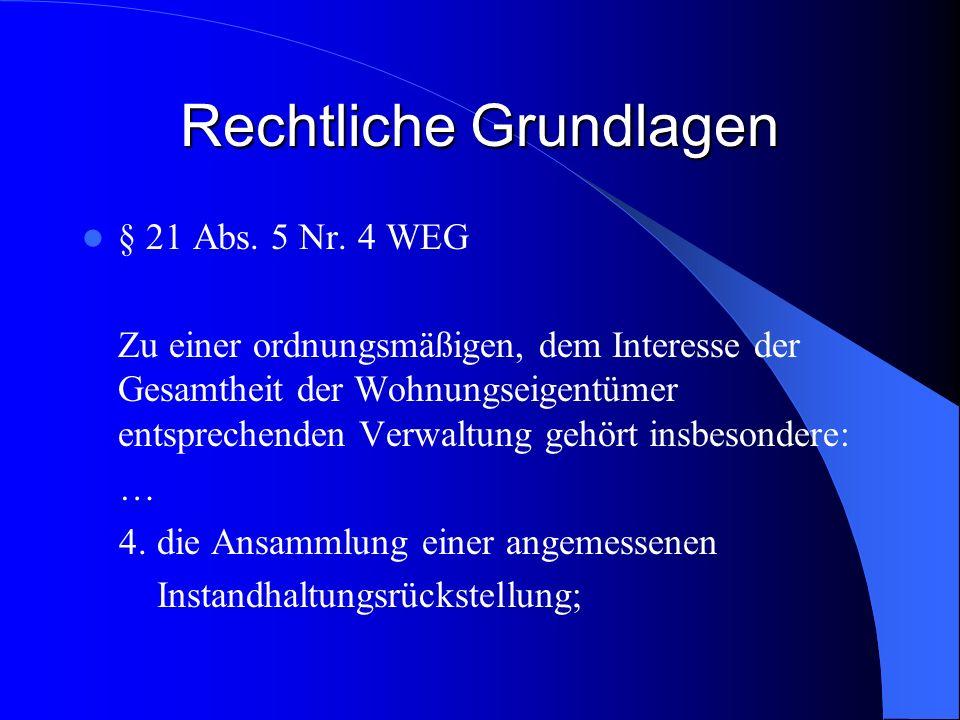Rechtliche Grundlagen § 21 Abs. 5 Nr. 4 WEG Zu einer ordnungsmäßigen, dem Interesse der Gesamtheit der Wohnungseigentümer entsprechenden Verwaltung ge