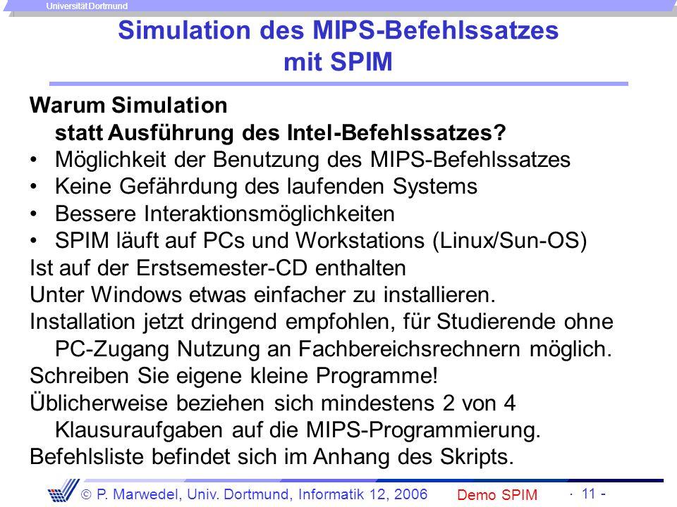 Einleitung + ISA - 10 - P. Marwedel, Univ. Dortmund, Informatik 12, 2006 Universität Dortmund Funktion des Additionsbefehls Beispiel: add $3,$2,$1 $31