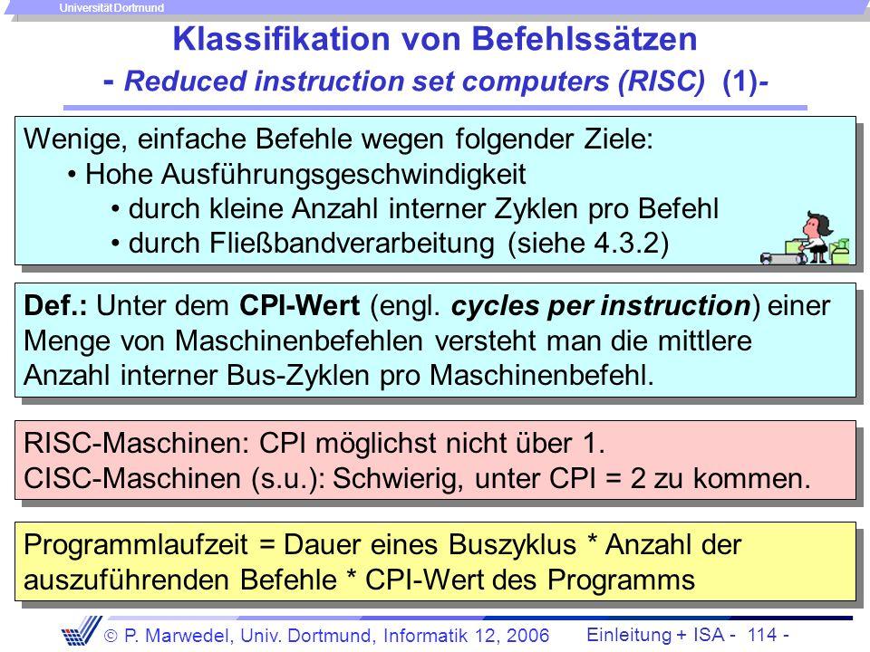 Einleitung + ISA - 113 - P. Marwedel, Univ. Dortmund, Informatik 12, 2006 Universität Dortmund Die 0-Adressmaschine (3) Wie kommt man vom Ausdruck D=
