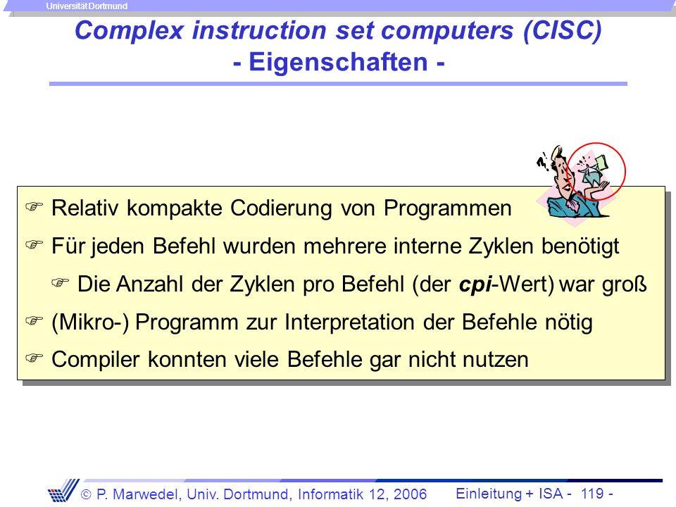 Einleitung + ISA - 118 - P. Marwedel, Univ. Dortmund, Informatik 12, 2006 Universität Dortmund Complex instruction set computers (CISC) Beispiel MC680