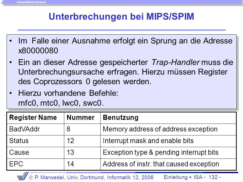 Einleitung + ISA - 131 - P. Marwedel, Univ. Dortmund, Informatik 12, 2006 Universität Dortmund Realisierung von Systemaufrufen –Normalerweise: Aufruf