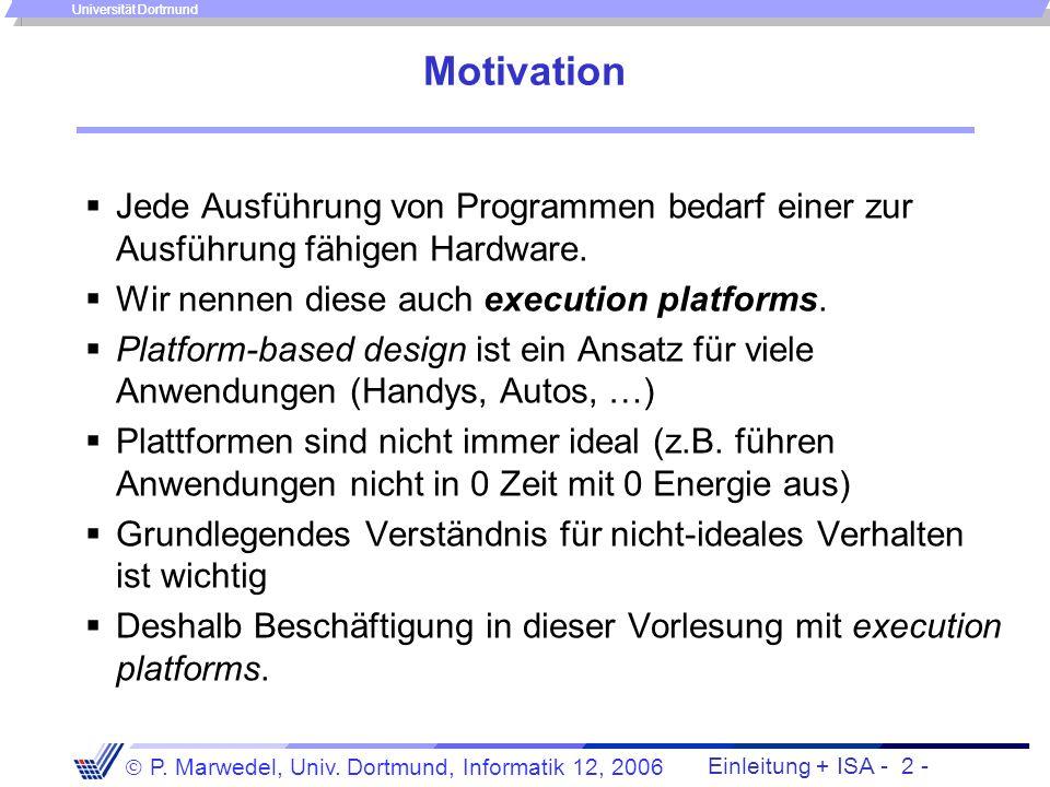 Universität Dortmund Rechnerstrukturen, Teil 2 Peter Marwedel Informatik 12 Otto-Hahn-Str. 16 Tel. 755 6111 e-mail: Peter.Marwedel@udo.edu Sprechstund