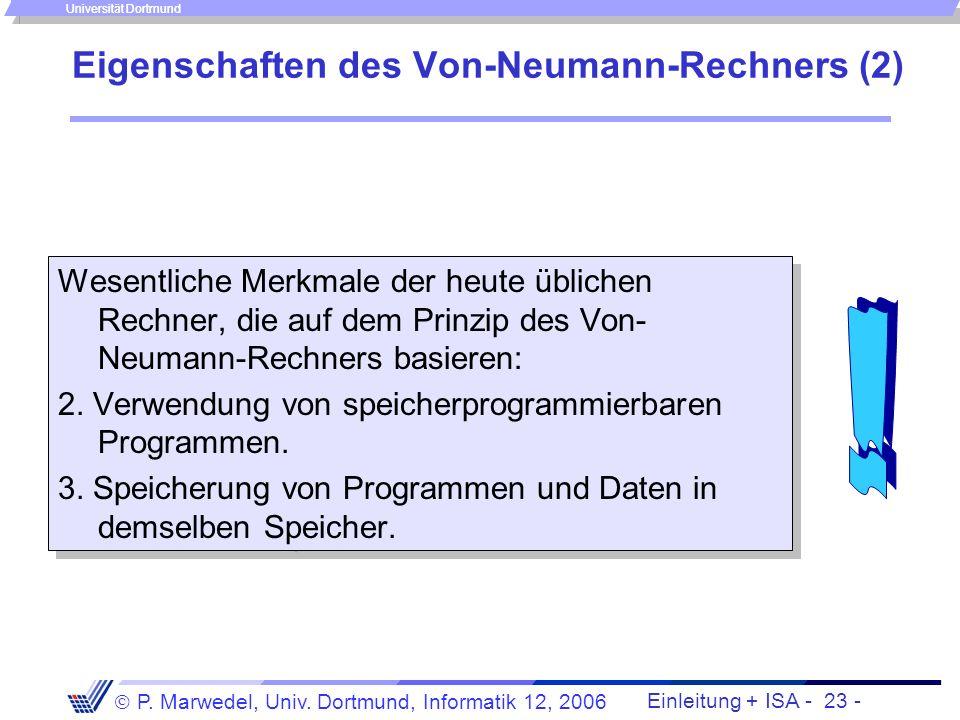 Einleitung + ISA - 22 - P. Marwedel, Univ. Dortmund, Informatik 12, 2006 Universität Dortmund Übersetzung des Assemblerprogramms in ein ladbares Masch