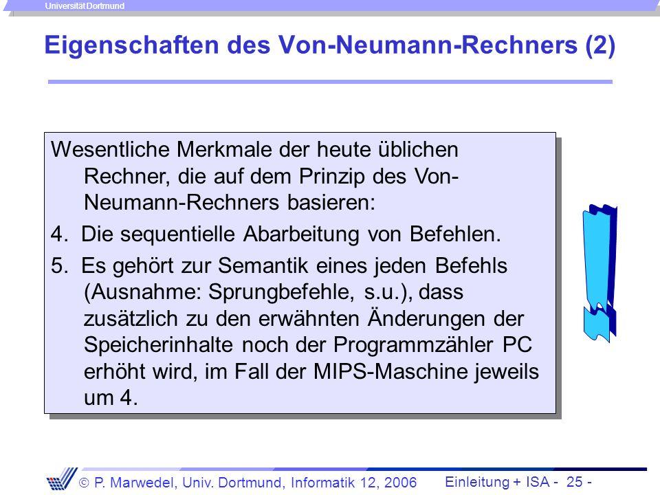 Einleitung + ISA - 24 - P. Marwedel, Univ. Dortmund, Informatik 12, 2006 Universität Dortmund Der Zeiger auf den gerade ausgeführten Befehl wird im Pr
