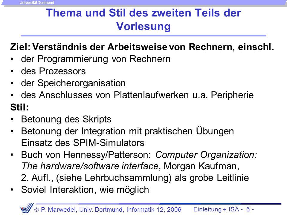 Einleitung + ISA - 4 - P. Marwedel, Univ. Dortmund, Informatik 12, 2006 Universität Dortmund … und Techniken zu deren Vermeidung IT- Technik