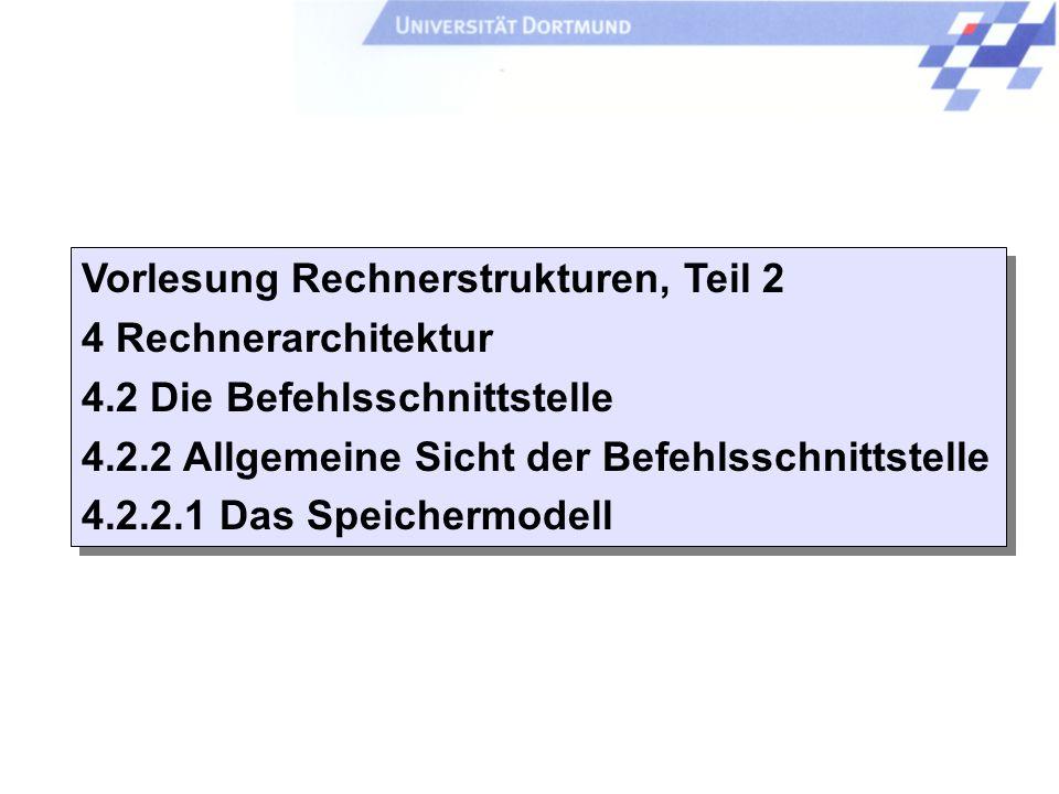 Einleitung + ISA - 79 - P. Marwedel, Univ. Dortmund, Informatik 12, 2006 Universität Dortmund 4.2.2 Allgemeine Sicht der Befehlsschnittstelle Bislang